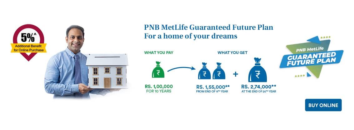 Pnb Metlife Guaranteed Future Plan